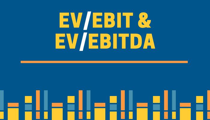 EV/EBIT and EV/EBITDA