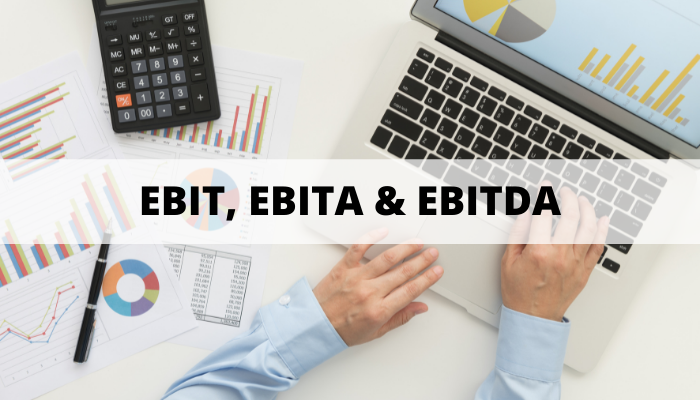 EBIT, EBITA & EBITDA