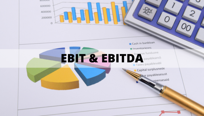 EBIT and EBITDA